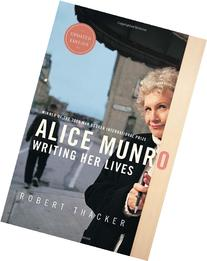 Alice Munro Writing her Lives