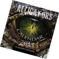 Alligators Calendar 2015: 16 Month Calendar