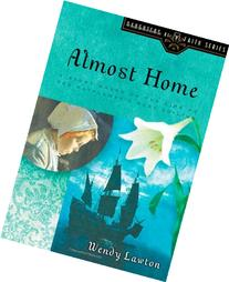 Almost Home: A Story Based on the Life of the Mayflower's