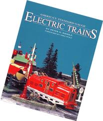 America's Standard Gauge Electric Trains
