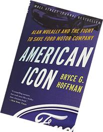 American Icon: Alan Mulally and the Fight to Save Ford Motor