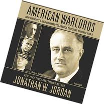 American Warlords: How Roosevelt's High Command Led America