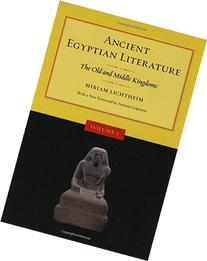 Ancient Egyptian Literature: Volume I: The Old and Middle
