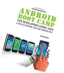 Android Boot Camp for Developers using Java: A Guide to