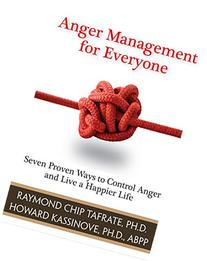 Anger Management for Everyone: Seven Proven Ways to Control