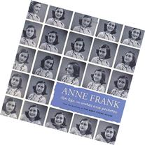 Anne Frank: Her life in words and pictures from the archives
