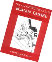 The Architecture of the Roman Empire, Vol. 1 An Introductory