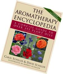 The Aromatherapy Encyclopedia: A Concise Guide to Over 395