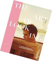 The Art of Looking: The Life and Treasures of Collector
