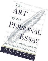 The Art of the Personal Essay: An Anthology from the