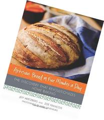 Artisan Bread in Five Minutes a Day: The Discovery That