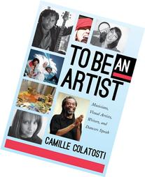 To Be An Artist: Musicians, Visual Artists, Writers, and