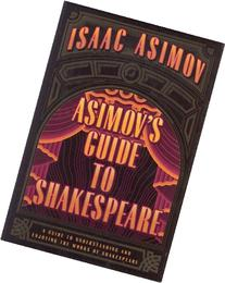 Asimov's Guide to Shakespeare: A Guide to Understanding and