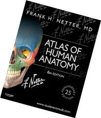 Atlas of Human Anatomy: 25th Anniversary Edition