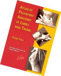 Atlas of Palpatory Anatomy of Limbs and Trunk, 1e