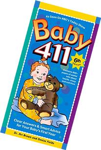 Baby 411: Clear Answers & Smart Advice For Your Baby's First