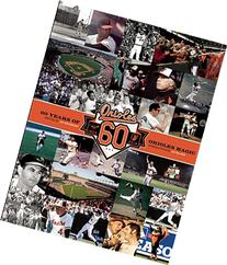 Baltimore Orioles: 60 Years