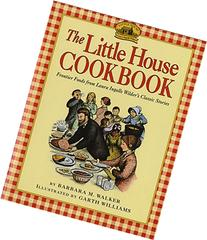 By Barbara M. Walker - The Little House Cookbook: Frontier