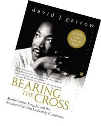 Bearing the Cross: Martin Luther King, Jr., and the Southern