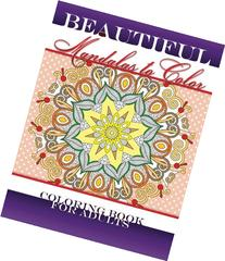 Beautiful Mandalas To Color The Coloring Book For Adults