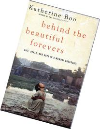 Behind the Beautiful Forevers: Life, Death, and Hope in a