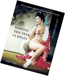 Behind the Pink Curtain: The Complete History of Japanese