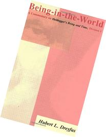 Being-in-the-World: A Commentary on Heidegger's Being and