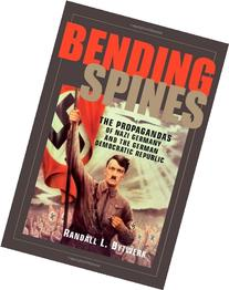 Bending Spines The Propagandas of Nazi Germany and the