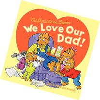 The Berenstain Bears: We Love Our Dad