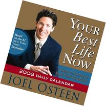 Your Best Life Now 2006 Daily Calendar: 7 Steps to Living at