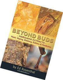 Beyond Buds: Marijuana Extracts—Hash, Vaping, Dabbing,