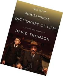 The New Biographical Dictionary of Film: Fifth Edition,