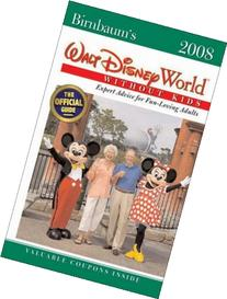 Birnbaum's Walt Disney World Without Kids 2008