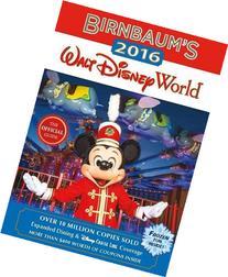 Birnbaum's 2016 Walt Disney World: The Official Guide