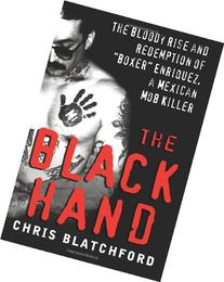 """The Black Hand: The Bloody Rise and Redemption of """"Boxer"""""""