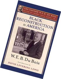 Black Reconstruction in America : An Essay Toward a History
