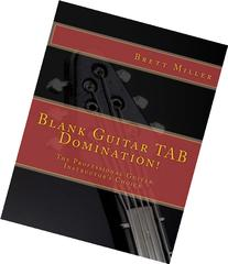 Blank Guitar TAB Domination!: The Professional Guitar