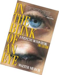 In the Blink of an Eye: A Perspective on Film Editing, 2nd