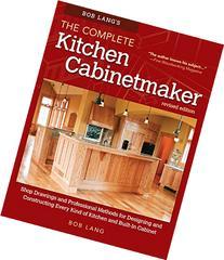 Bob Lang's The Complete Kitchen Cabinetmaker, Revised