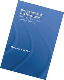 Body, Femininity and Nationalism: Girls in the German Youth