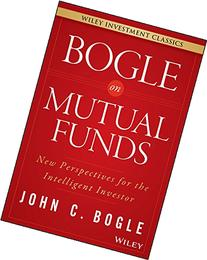Bogle On Mutual Funds: New Perspectives For The Intelligent