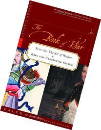 Book of War: Sun Tzu the Art of Warfare and Carl Von