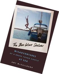 The Box Wine Sailors: Misadventures of a Broke Young Couple