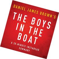 The Boys in the Boat by Daniel James Brown - A 30-Minute