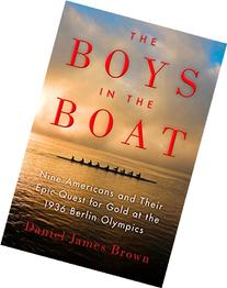 The Boys in the Boat: Nine Americans and Their Epic Quest