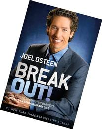 Break Out!: 5 Keys to Go Beyond Your Barriers and Live an