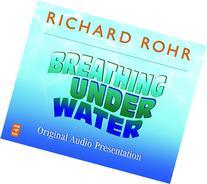Breathing Under Water Original Audio Presentation: