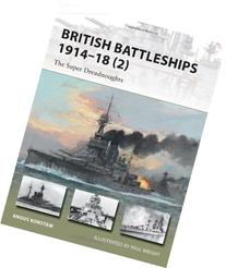 British Battleships 1914-18 : The Super Dreadnoughts