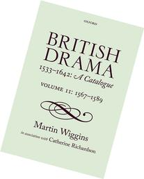 British Drama 1533-1642: A Catalogue: Volume II: 1567-89
