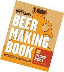Brooklyn Brew Shop's Beer Making Book: 52 Seasonal Recipes